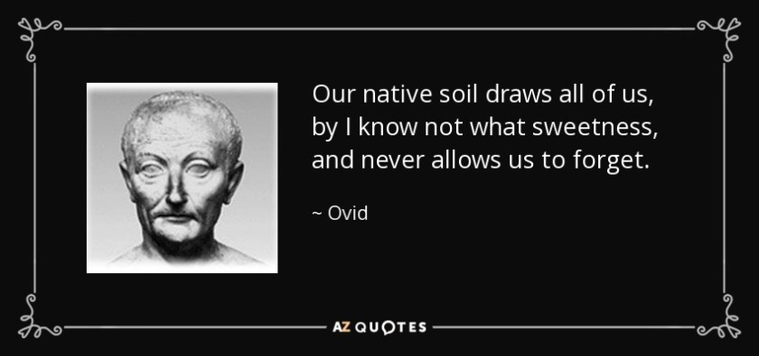 quote-our-native-soil-draws-all-of-us-by-i-know-not-what-sweetness-and-never-allows-us-to-ovid-82-81-14